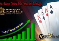 Daftar Poker Online PKV Winrate Tertinggi