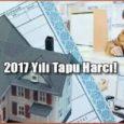 2017 yılı tapu harcı ne kadar