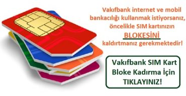 Vakıfbank sim kart bloke kaldırma