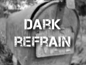"""""""Dark Refrain"""" -- Read Short Fiction"""