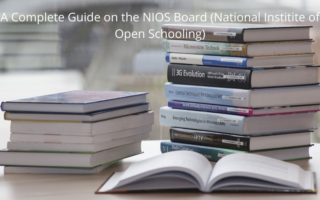 A Complete Guide on the NIOS Board (National Institute of Open Schooling)