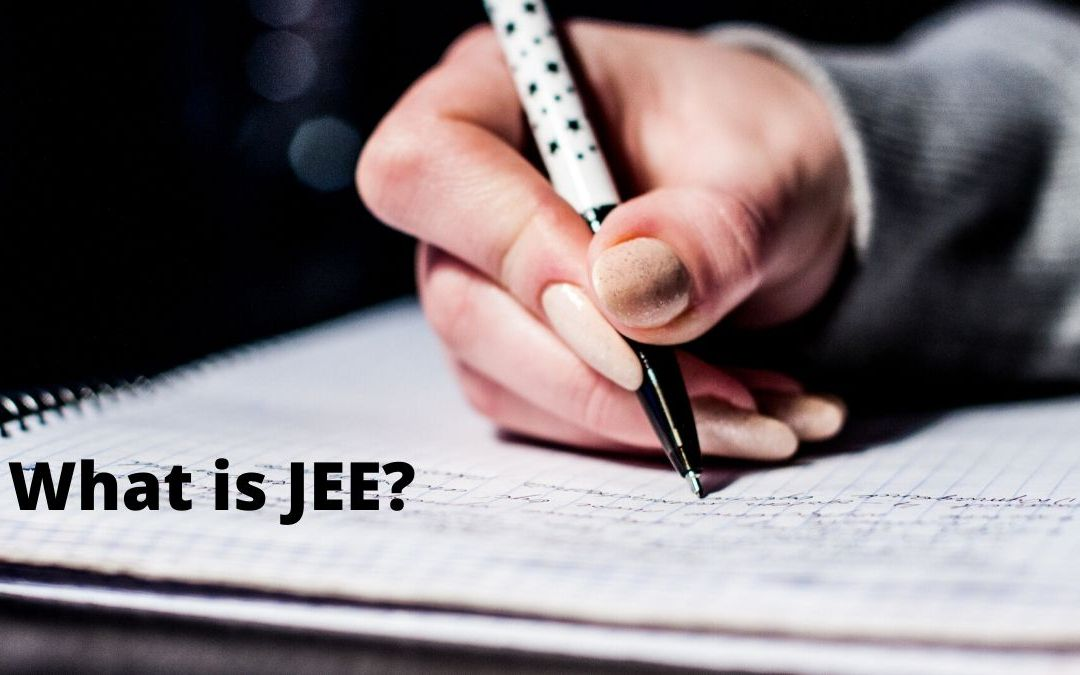 What is JEE & How to Crack it in Your First Attempt?