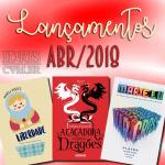 Lançamentos literários brasileiros: Abril/2018