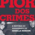 Resenha: O pior dos Crimes – Rogério Pagnan
