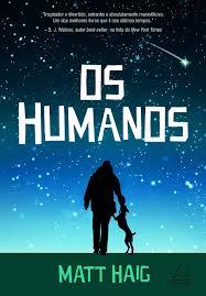 Resenha: Os Humanos – Matt Haig