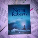 Resenha: O Abrigo – Nora Roberts