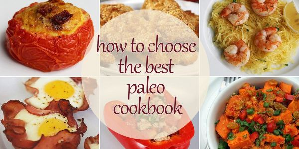 How to choose the best paleo cookbook