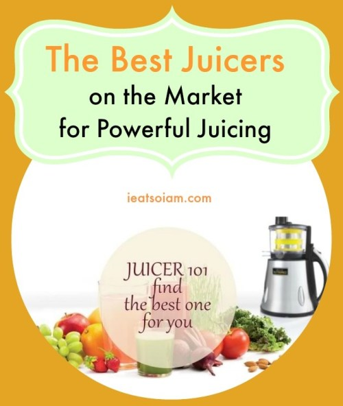 the bet juicers on the market for powerful juicing