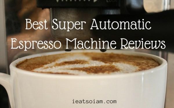 Best Super Automatic Espresso Machine 2019 – Buyer's Guide