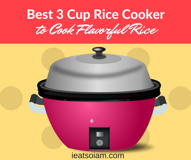 Best 3 Cup Rice Cooker to Cook Flavorful Rice