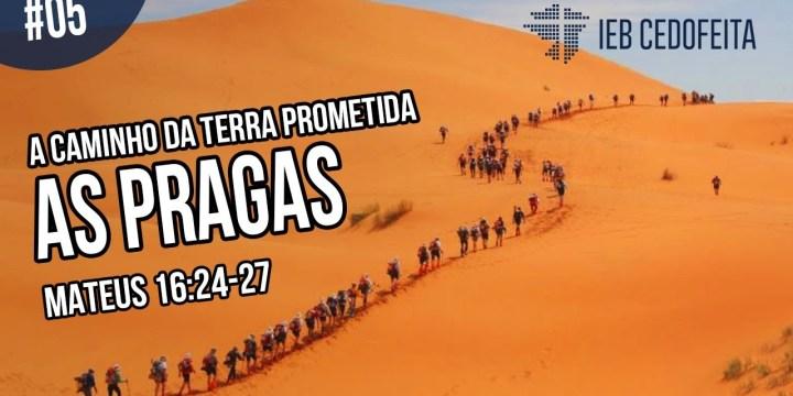 A Caminho da Terra Prometida #05 | Pregação IEBC