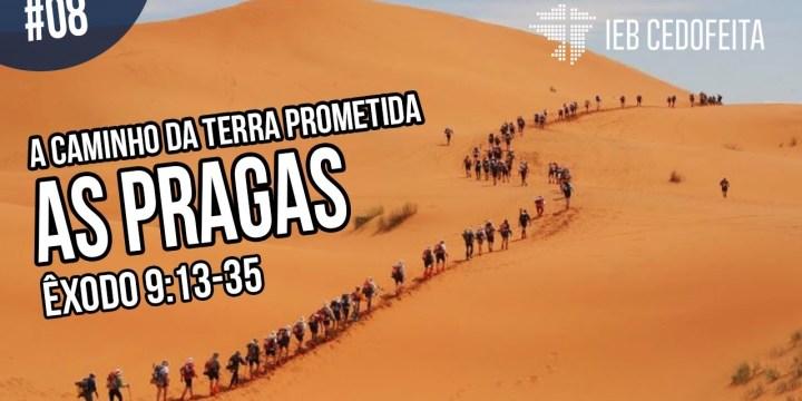 A Caminho da Terra Prometida #08 | Pregação IEBC