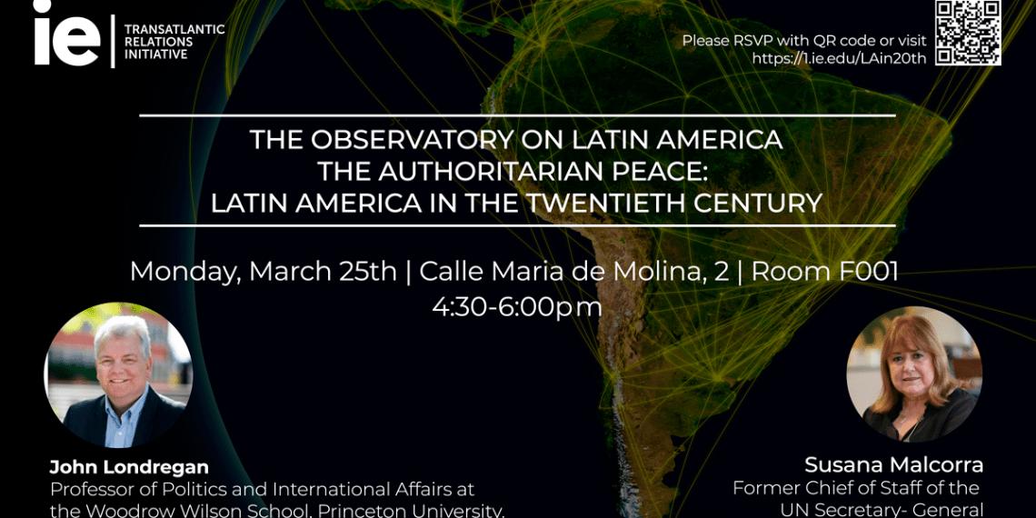 Observatory on Latin America: The Authoritarian Peace - Latin America in the Twentieth Century