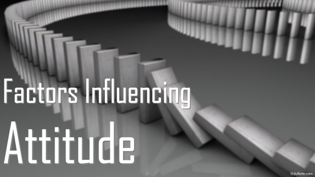 Factors Influencing Attitude
