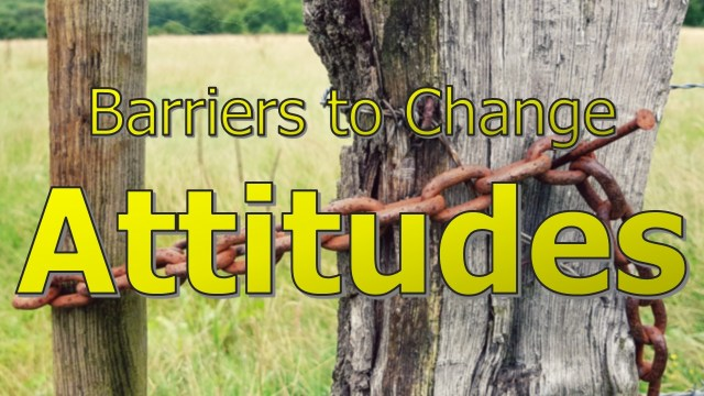 Barriers to Change Attitudes