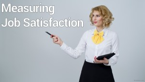 Measuring Job Satisfaction