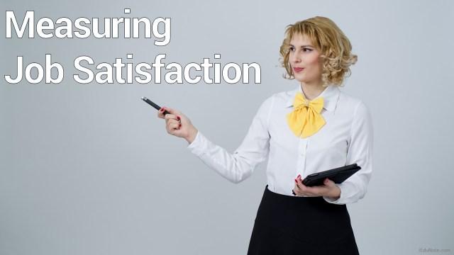 Measuring Job Satisfaction