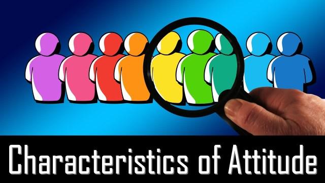 Characteristics of Attitude