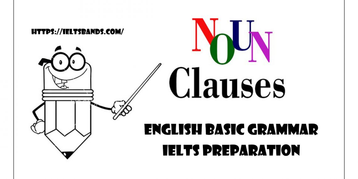 What is the noun clauses? English Basic Grammar Ielts