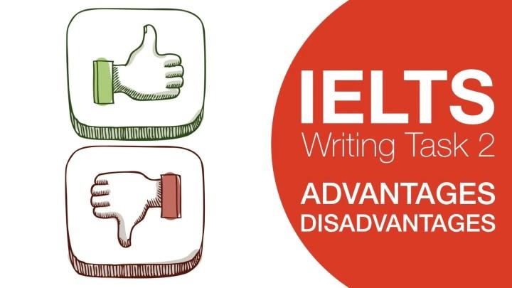 IELTS Advantages Disadvantages