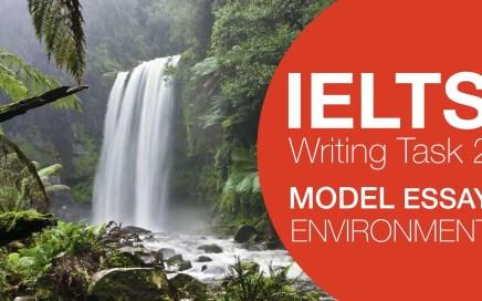 IELTS Model Essay Environmental Problems