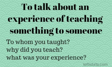 To talk about an experience of teaching something to someone