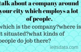 talk about a company around your city which employs a lot of people.