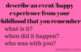 describe an event/happy experience from your childhood that you remember.