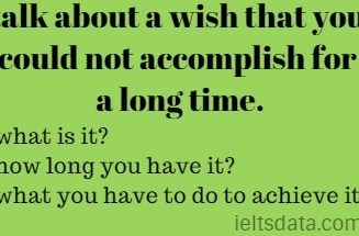 talk about a wish that you could not accomplish for a long time.