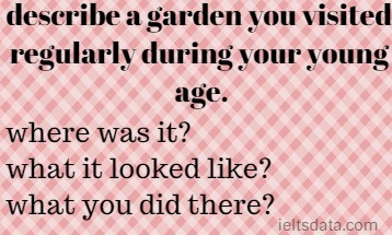 describe a garden you visited regularly during your young age.