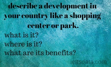 describe a development in your country like a shopping center or park.
