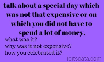 talk about a special day which was not that expensive or on which you did not have to spend a lot of money.