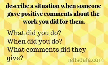 describe a situation when someone gave positive comments about the work you did for them.