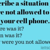 describe a situation you were not allowed to use your cellphone.