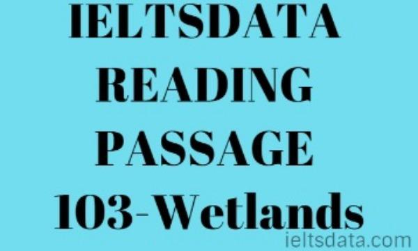 IELTSDATA READING PASSAGE 103-Wetlands