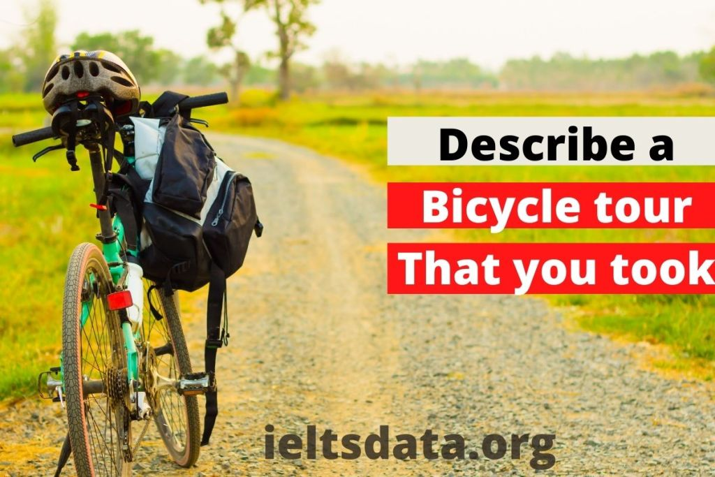 Describe a bicycle tour that you took Ielts cue cards Thanks for giving me such an interesting topic. I would like to share with you