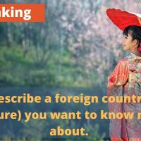 Describe a foreign country (culture) you want to know more about.