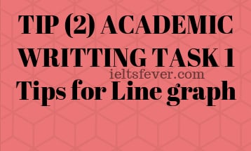 TIP (2) ACADEMIC WRITTING TASK 1 Tips for Line graph