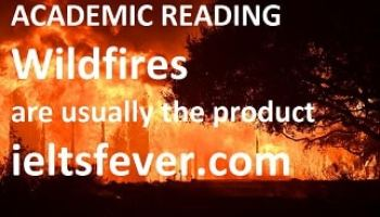Academic reading practice test 5 Wildfires are usually the