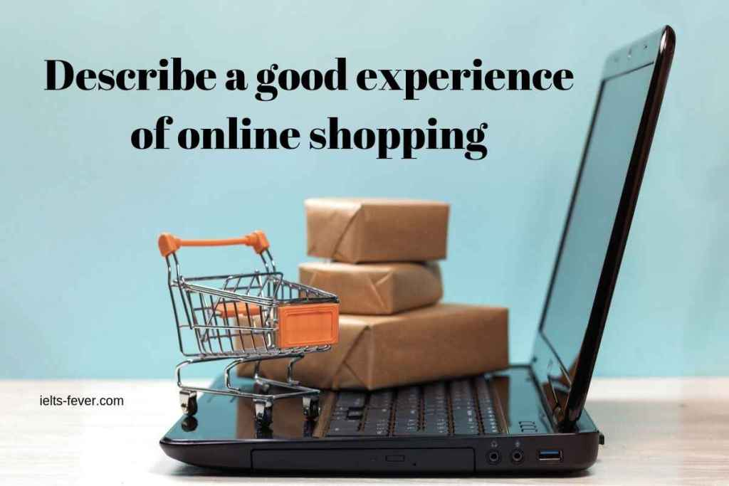 Describe a good experience of online shopping