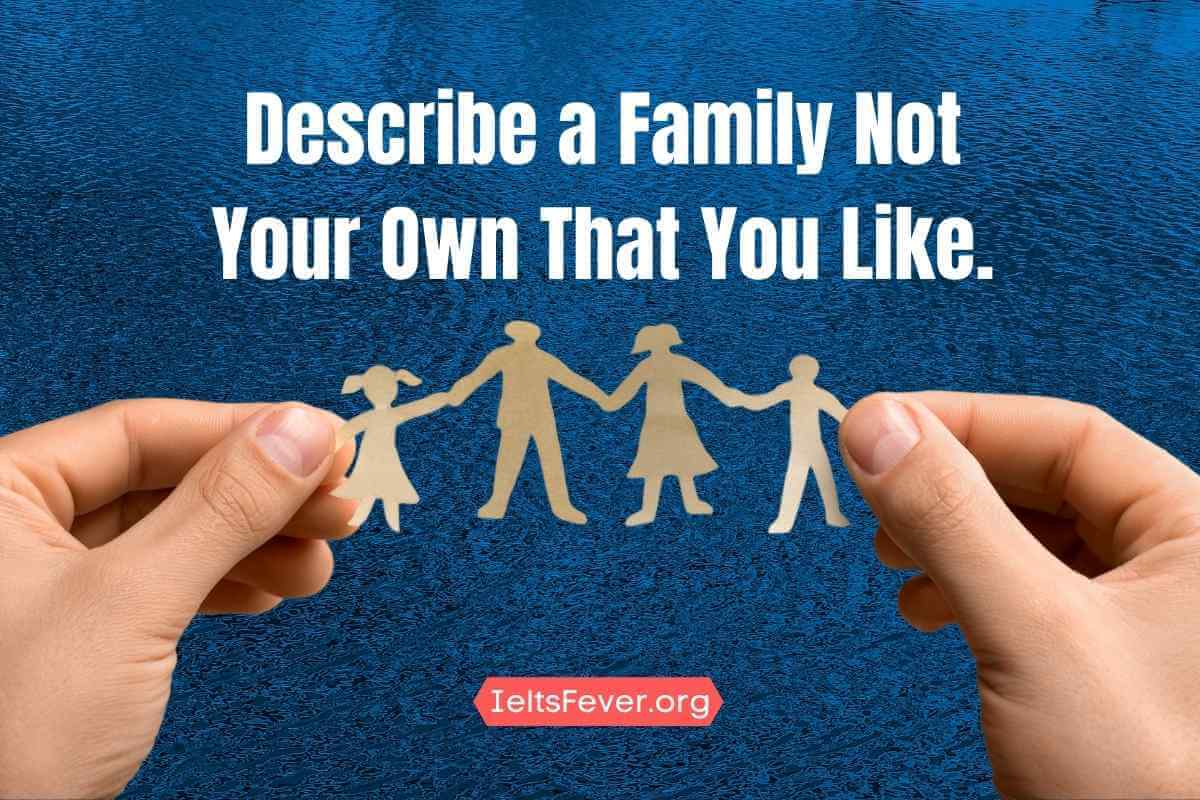 Describe a Family Not Your Own That You Like.
