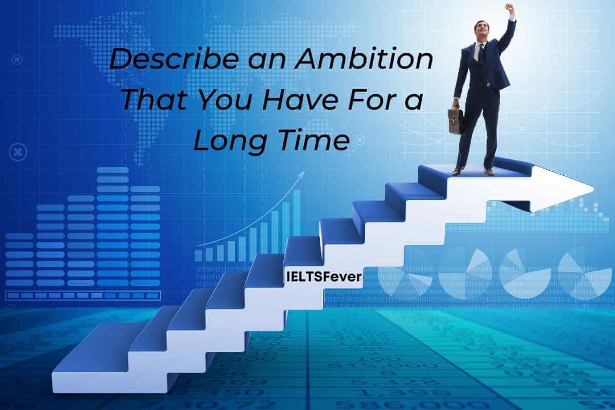 Describe an Ambition That You Have For a Long Time