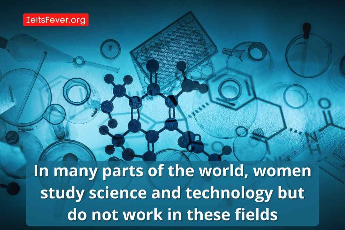 In many parts of the world, women study science and technology but do not work in these fields