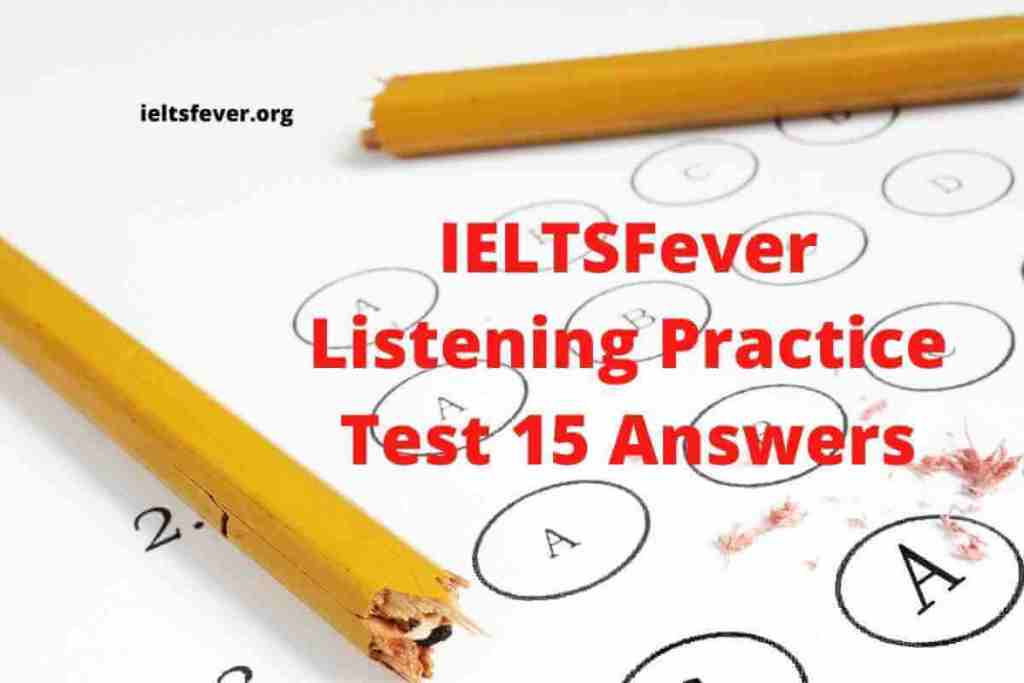 IELTSFever Listening Practice Test 15 Answers ( Section 1 Hotel Armitage Booking Form, Section 2 Saving and Investment Options, Section 3 Discussion on Upcoming conference, Section 4 Hydroelectric Power and Dam )