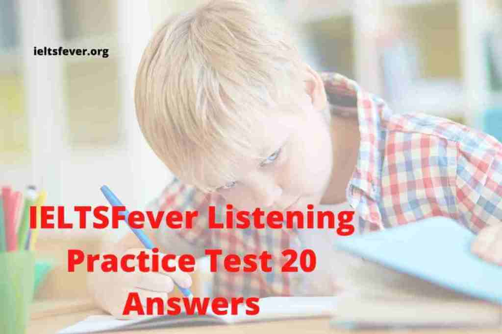 IELTSFever Listening Practice Test 20 Answers ( Section 1 Notes on Adult Education Classes, Section 2 parent Educator talking about childhood accidents, Section 3 Two students discussing an assignment, Section 4 meteorology, and cloud information )