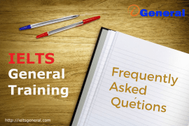 FAQ IELTS General Training Everything You Should Know