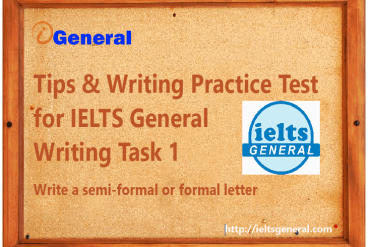 ieltsgeneral.com - tips and writing practice test for Writing task 1