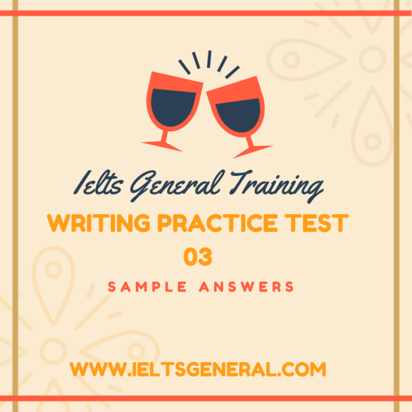 ieltsgeneral.com-ielts general training writing practice test 03 and sample answers