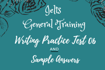 ieltsgeneral.com-ielts general training practice test 06 - writing task 1 and 2 and sample answer