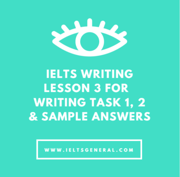ieltsgeneral.com-ielts writing lesson 3